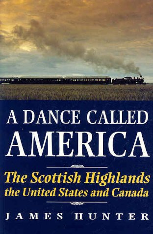 A Dance Called America: The Scottish Highlands, The United States and Canada
