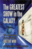 The Greatest Show in the Galaxy: The Discerning Fans Guide to Doctor Who