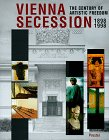 Vienna Secession: 1898-1998: The Century of Artistic Freedom