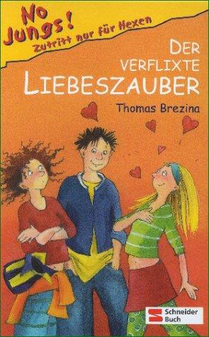 Der verflixte Liebeszauber (No Jungs! Zutritt nur für Hexen, #3)