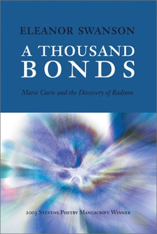 A Thousand Bonds: Marie Curie And The Discovery Of Radium