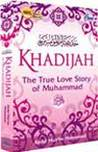 Khadijah: The True Love Story of Muhammad SAW