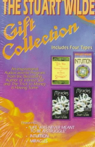 The Stuart Wilde Gift Collection: Tape A; Intuition/Tape B; Life Was Never Meant to Be a Struggle Tape C; Miracles