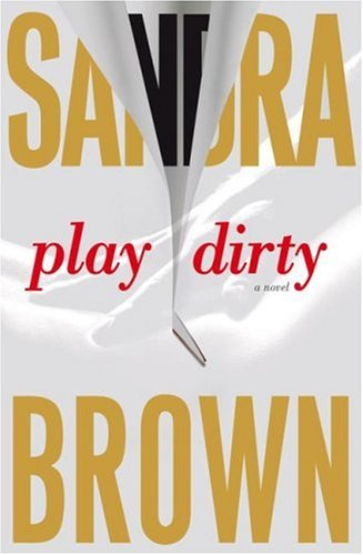 Play Dirty by Sandra Brown