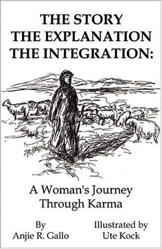 The Story, The Explanation, The Integration: A Woman's Journey Through Karma