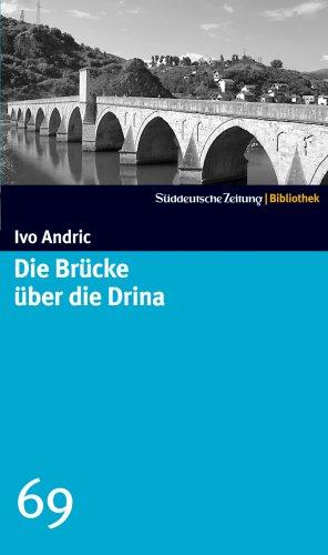 Die Brücke über die Drina by Ivo Andrić