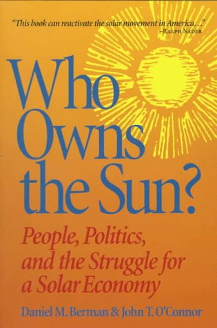 Who Owns the Sun?: People, Politics, and the Strug...