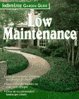 Low Maintenance Gardening (Southern Living Garden Guides)