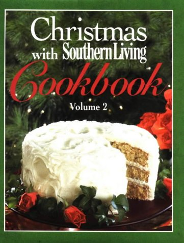 Christmas with southern living cookbook volume 2 by southern living 1844203 forumfinder Choice Image