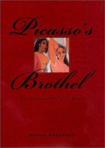 Picasso's Brothel: Les Demoiselles D'Avignon