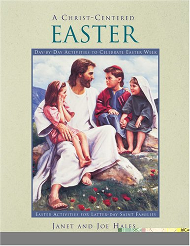 Christ-Centered Easter: Day-By-Day Activities to Celebrate Easter Week