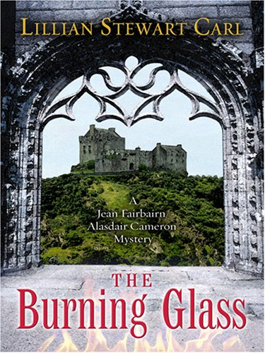 The Burning Glass by Lillian Stewart Carl