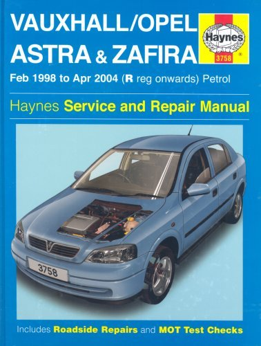 Vauxhall/Opel Astra & Zafira: Feb 1998 to Apr 2004 (R reg onwards) Petrol [Haynes Service and Repair Manual]