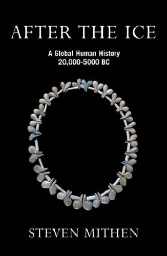 After The Ice: A Global Human History, 20,000-5000 B.C.