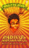 Radikus Makankakus: Bukan Binatang Biasa