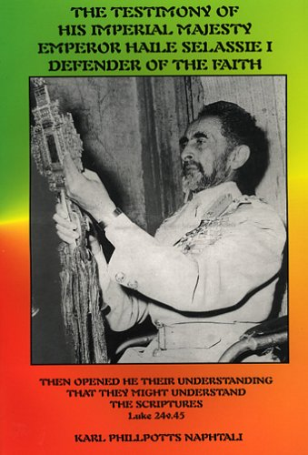 The Testimony Of His Imperial Majesty, Emperor Haile Selassie I: Defender Of The Faith