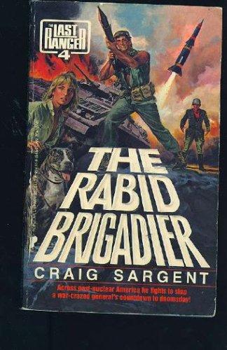 The Rabid Brigadier