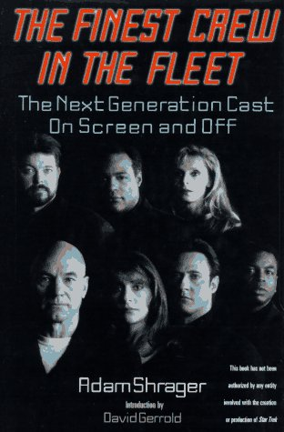 The Finest Crew in the Fleet: The Next Generation Cast on Screen and Off