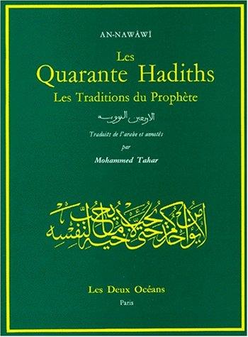 Les Quarante Hadiths =Al Arba'un Al Nawawiya:  Les Traditions Du Prophète