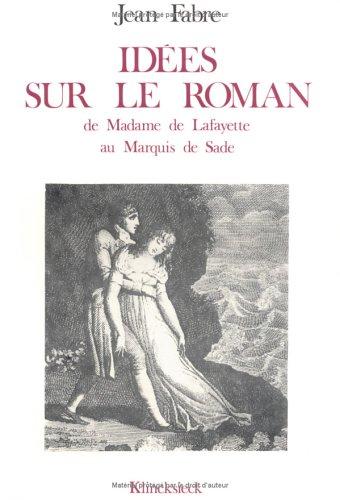 Idées sur leroman, de Madame de Lafayette au Marquis de Sade