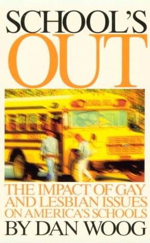 School's Out: The Impact of Gay and Lesbian Issues on America's Schools