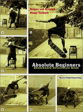 Absolute Beginners: Skateboard Streetstyle Book