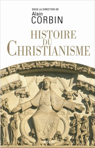 Histoire du Christianisme: Pour mieux comprendre notre temps