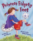 Princess Fidgety Feet