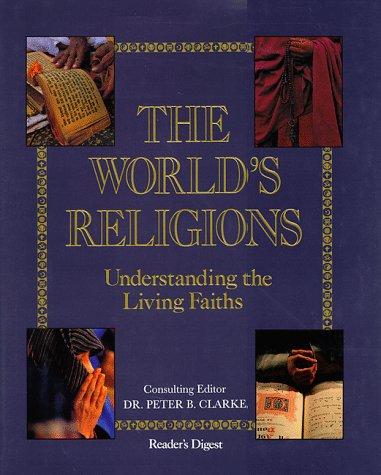The World's Religions: Understanding the Living Faiths
