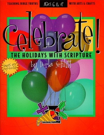 Celebrate the Holidays with Scripture: Teaching Bible Truths with Arts and Crafts