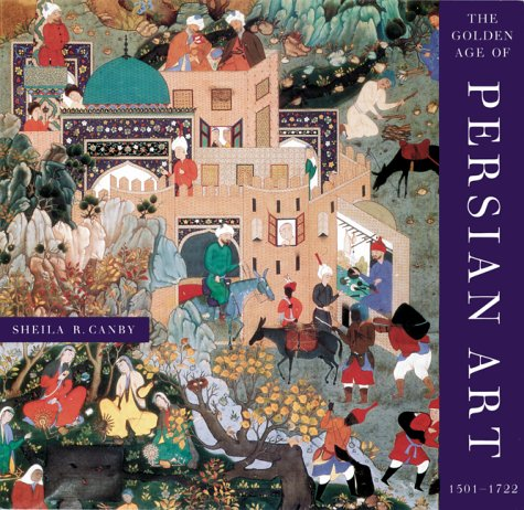 The Golden Age of Persian Art 1501-1722