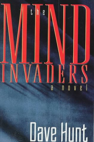 The Mind Invaders by Dave Hunt