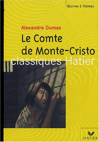 Oeuvres & Thèmes : Le Comte de Monte-Cristo d'Alexandre Dumas