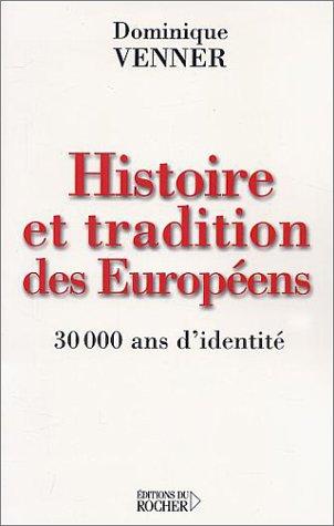Histoire Et Tradition Des Européens:  30 000 Ans D'identité