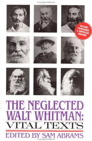 The Neglected Walt Whitman: Vital Texts
