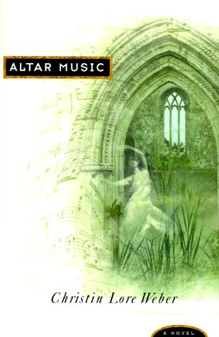 Altar Music by Christin Lore Weber