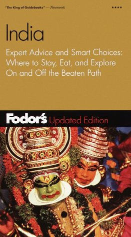 Fodor's India, 3rd Edition: Expert Advice and Smart Choices: Where to Stay, Eat, and Explore On and Off the Beaten Path