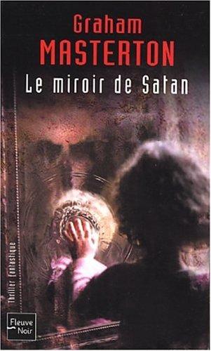 Le Miroir de Satan by Graham Masterton