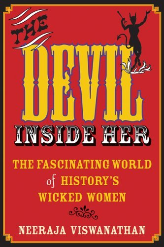 The Devil Inside Her: The Fascinating World of History's Wicked Women