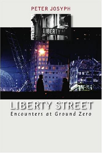 Liberty Street: Encounters at Ground Zero