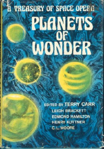 Planets of Wonder: A Treasury of Space Opera