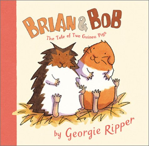 Brian Bob The Tale Of Two Guinea Pigs By Georgie Ripper