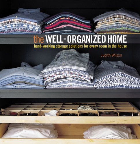 The Well-Organized Home by Judith Wilson