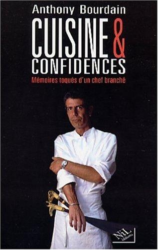 Cuisine Et Confidences: Mémoires Toqués D'un Chef Branché