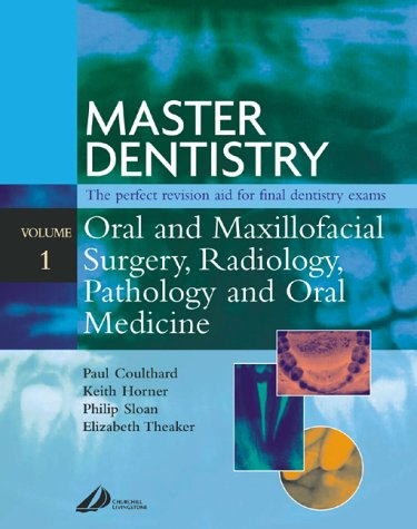 Master Dentistry - Oral and Maxillofacial Surgery, Radiology, Pathology and Oral Medicine: Oral and Maxillofacial Surgery, Radiology, Pathology and Oral Medicine