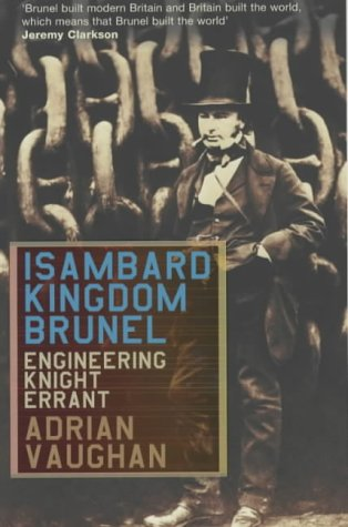 Isambard Kingdom Brunel by Adrian Vaughan