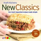 Kraft Kitchens: New Classics: Our Most Requested Recipes Made Simple