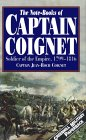 The Notebooks of Captain Coignet: Soldier of the Empire, 1799-1816