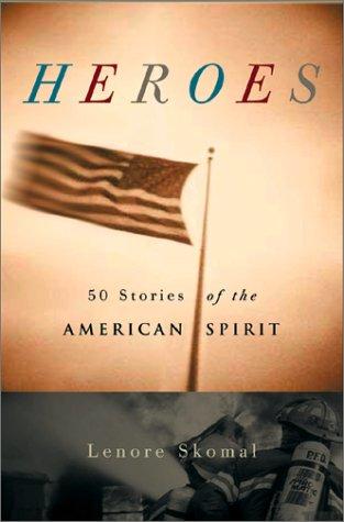 Heroes: 50 Stories Of The American Spirit