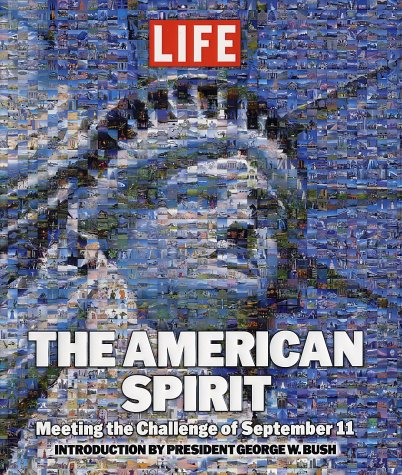 Life: The American Spirit: Meeting the Challenge of September 11